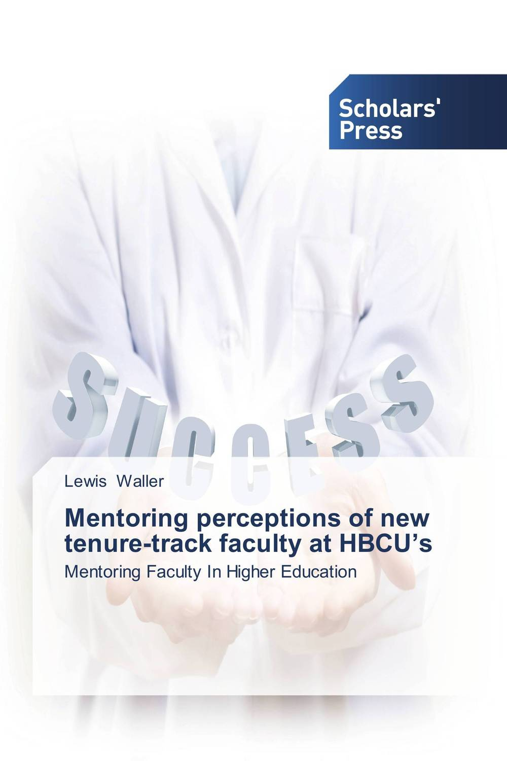 Mentoring perceptions of new tenure-track faculty at HBCU's further techniques for coaching and mentoring