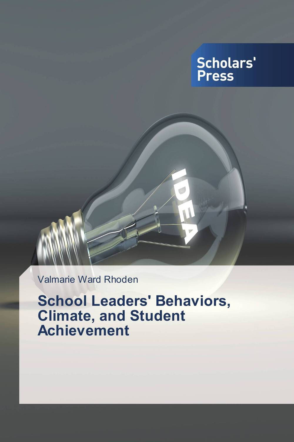 School Leaders' Behaviors, Climate, and Student Achievement administrative challenges facing public secondary schools