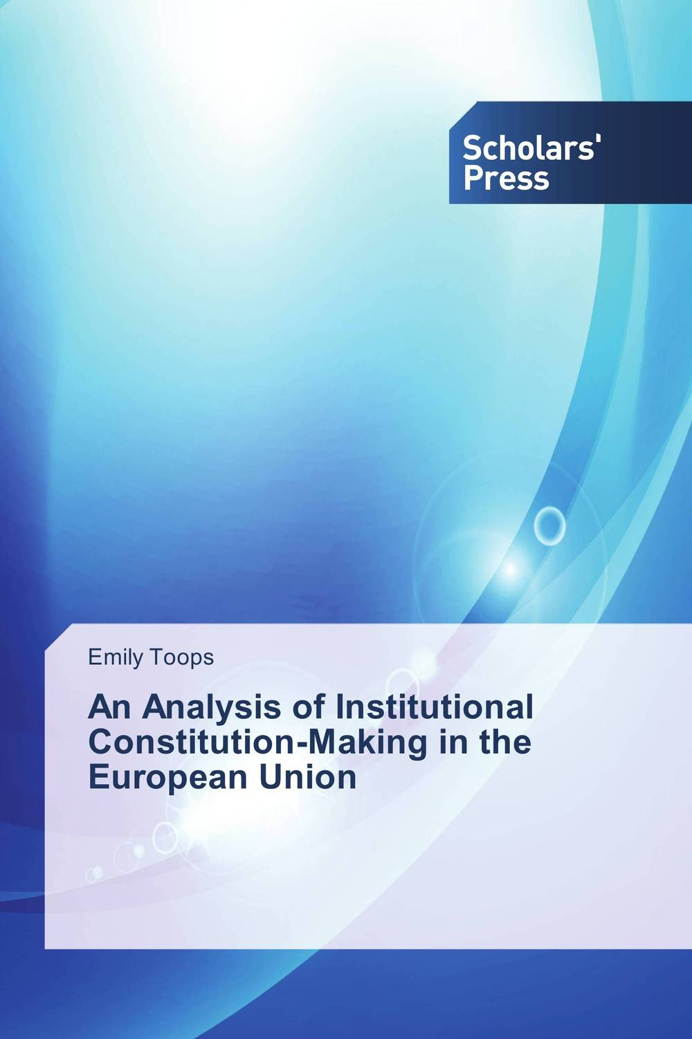An Analysis of Institutional Constitution-Making in the European Union the constitution of the united kingdom a contextual analysis