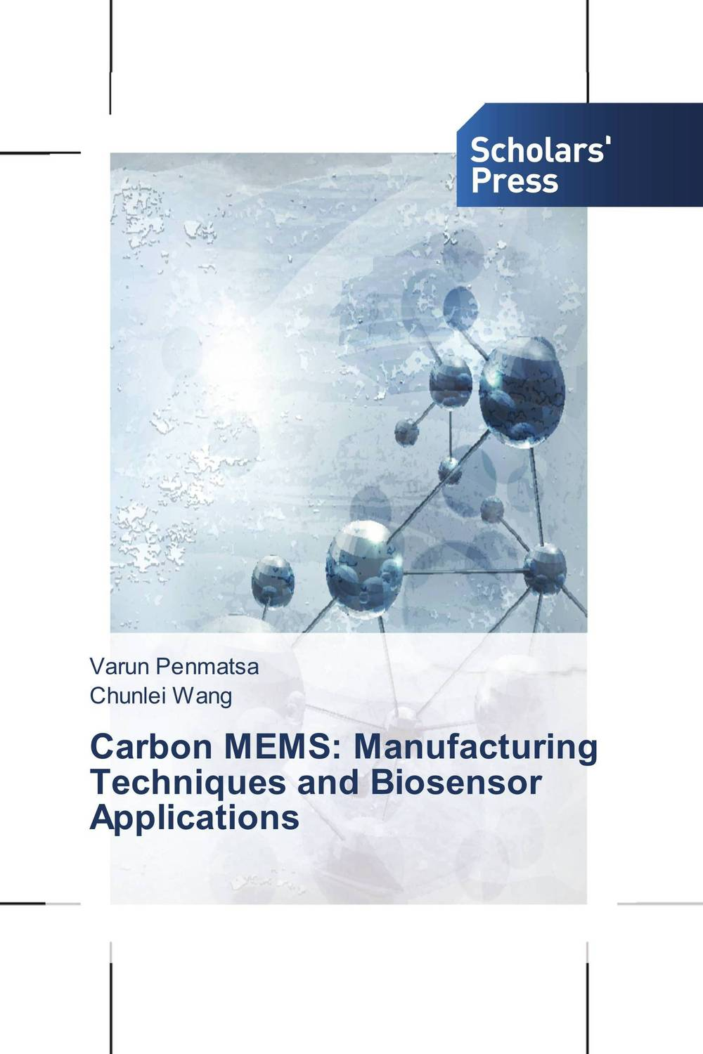 Carbon MEMS: Manufacturing Techniques and Biosensor Applications enzyme electrodes for biosensor & biofuel cell applications page 1
