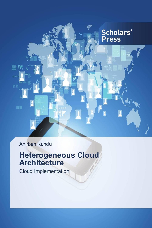 Heterogeneous Cloud Architecture aser avinash ekka and bibhudatta sahoo fault tolerant real time heterogeneous distributed system