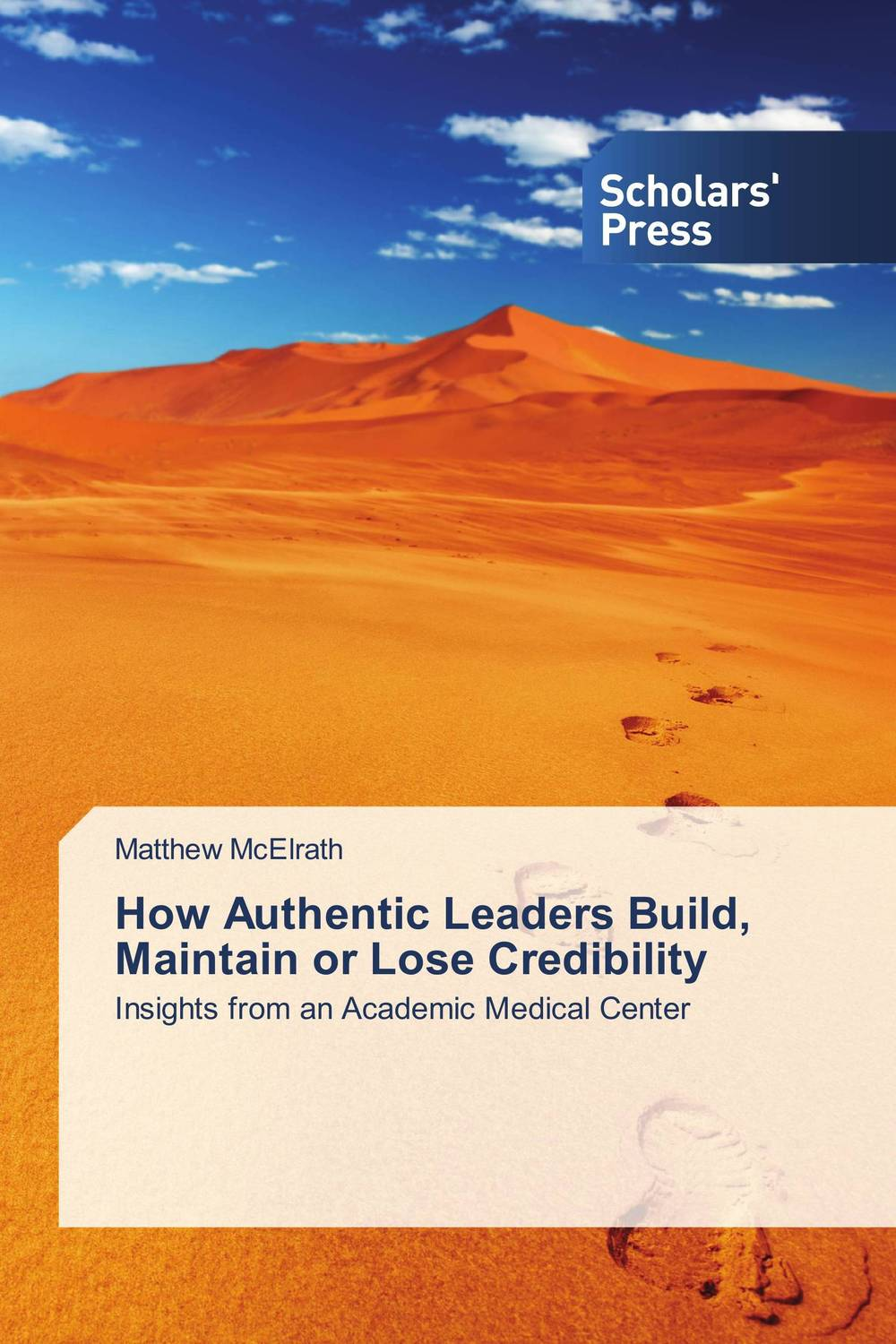 How Authentic Leaders Build, Maintain or Lose Credibility what is e leadership