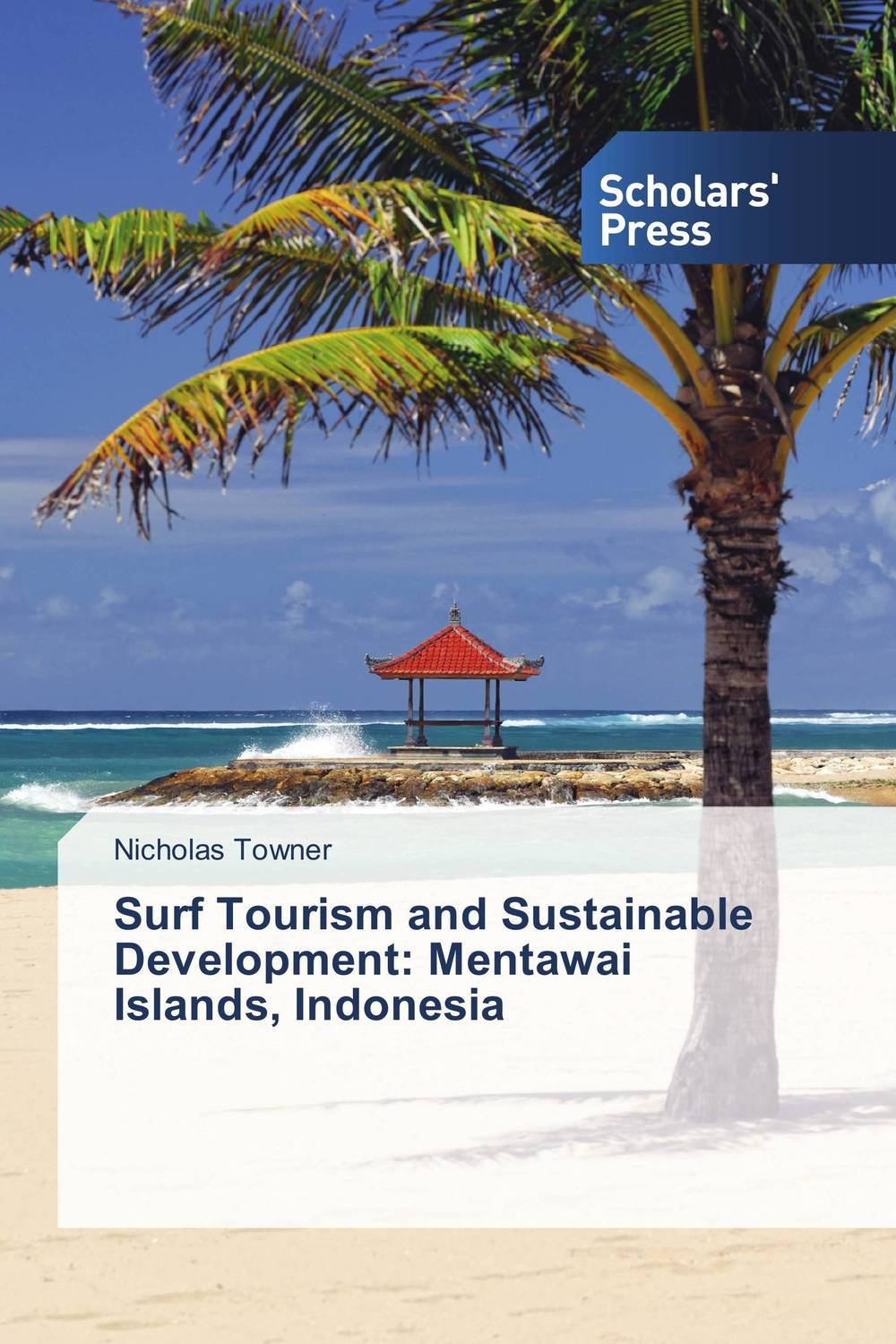 Surf Tourism and Sustainable Development: Mentawai Islands, Indonesia emerging issues on sustainable urban development
