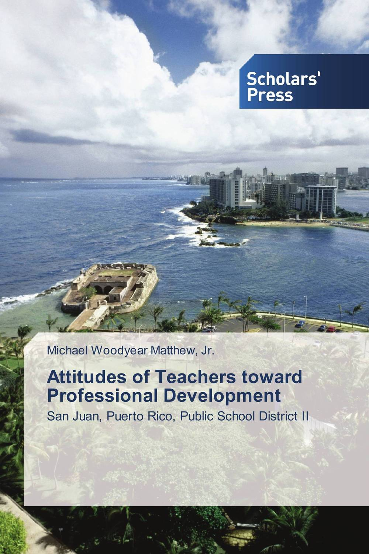 Attitudes of Teachers toward Professional Development building type basics for elementary and secondary schools