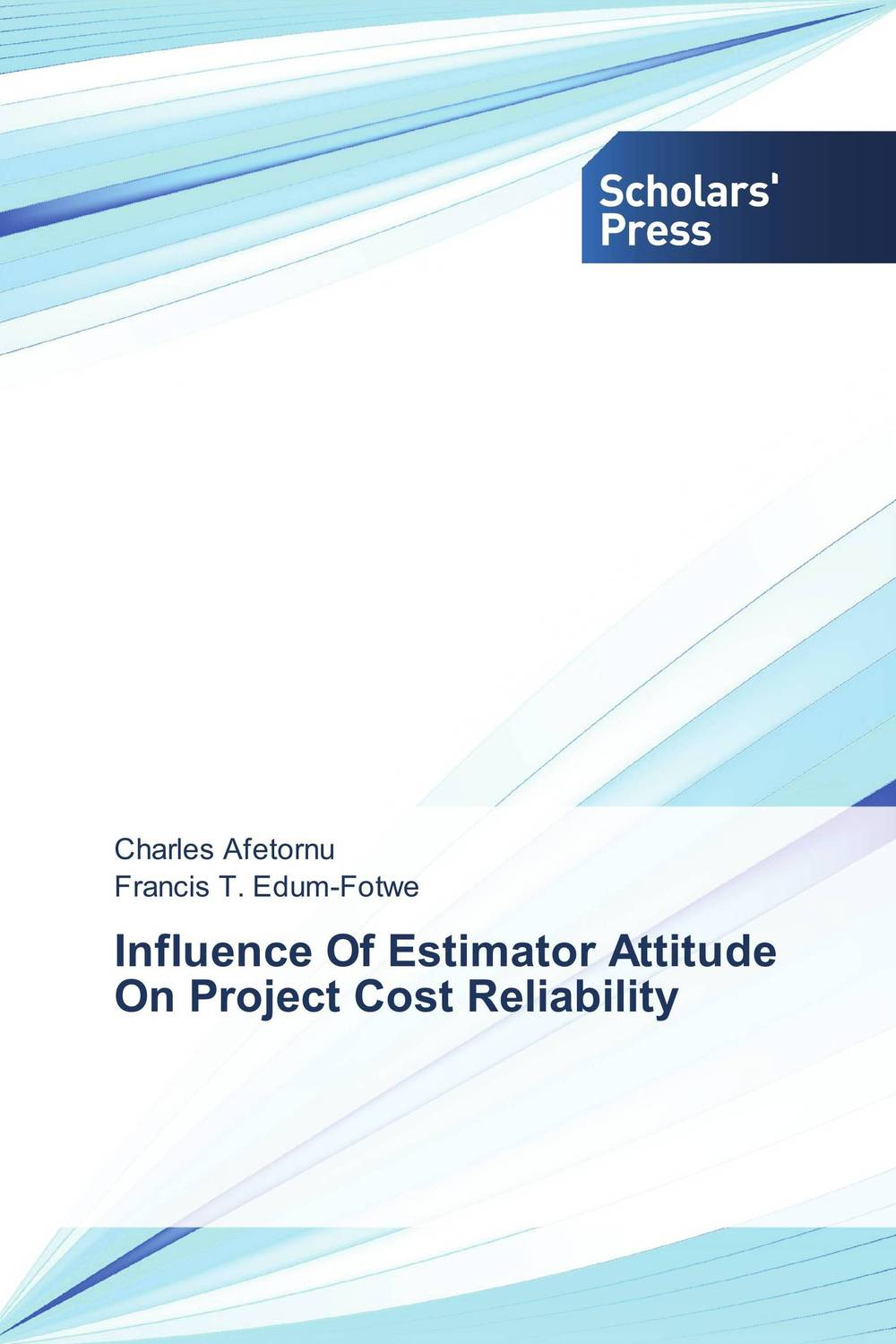 Influence Of Estimator Attitude On Project Cost Reliability