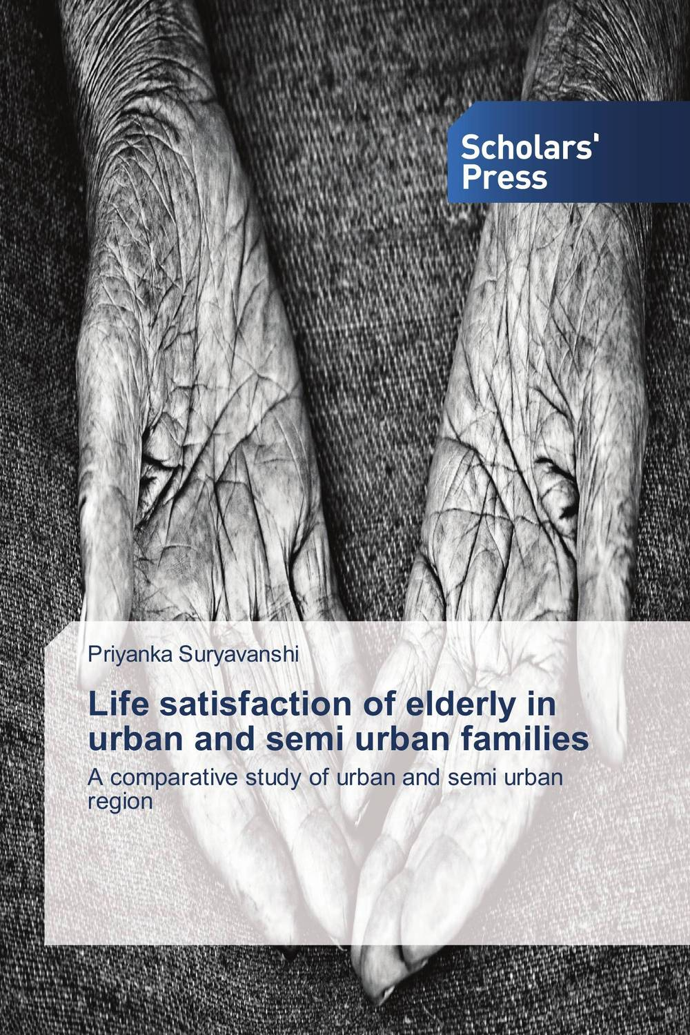 Life satisfaction of elderly in urban and semi urban families in search of satisfaction