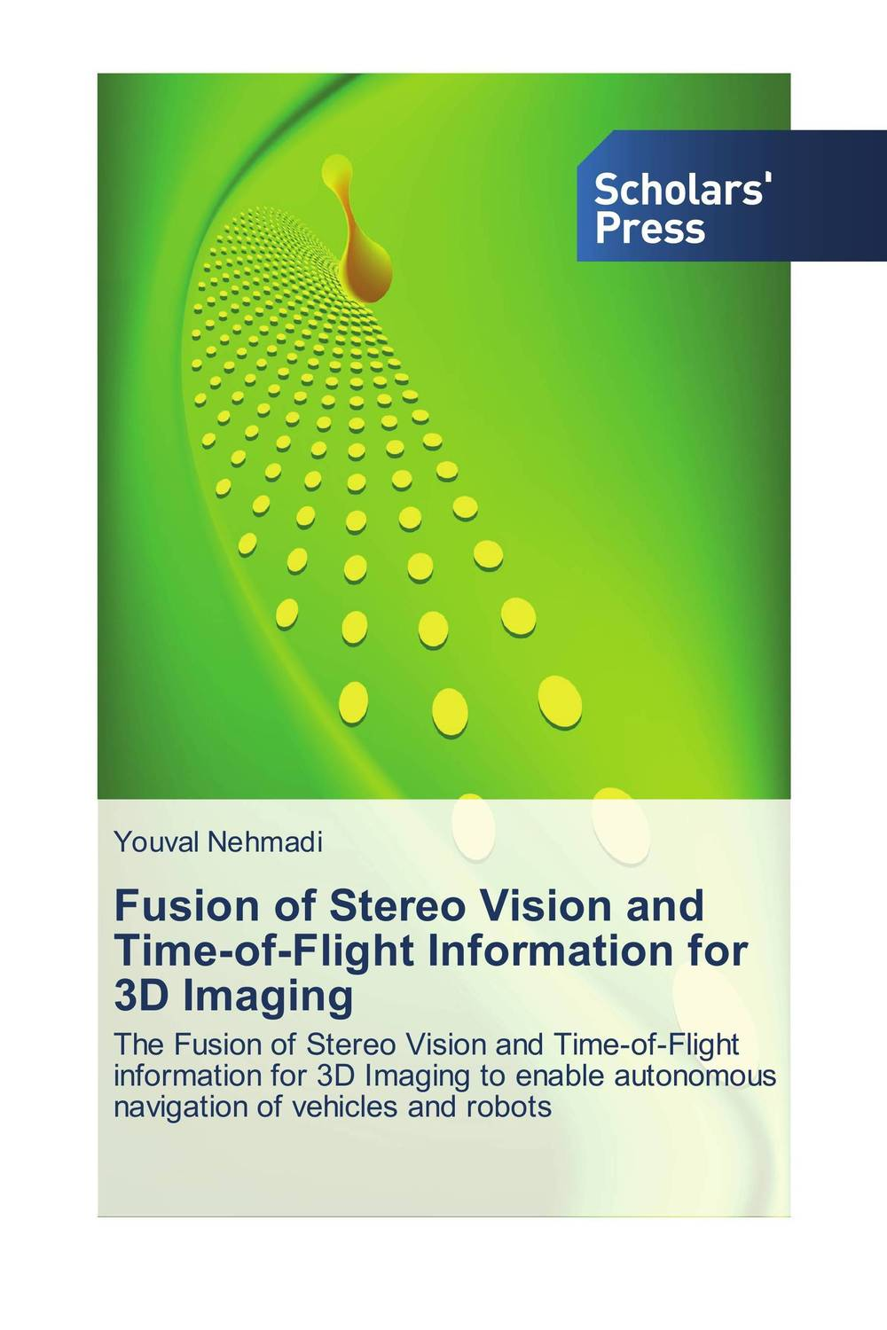 Fusion of Stereo Vision and Time-of-Flight Information for 3D Imaging the flight of icarus