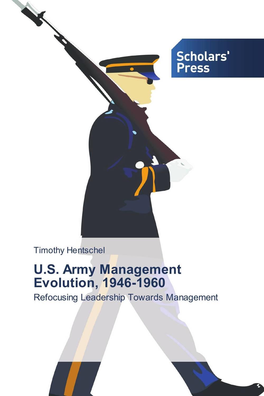 U.S. Army Management Evolution, 1946-1960 evolution development within big history evolutionary and world system paradigms