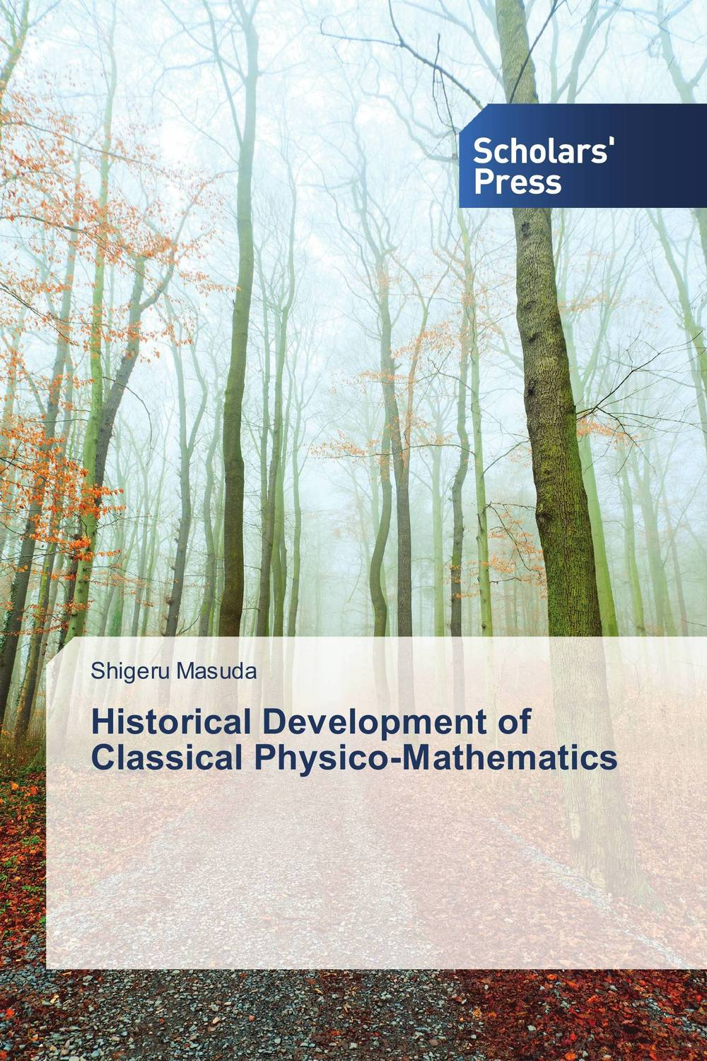 Historical Development of Classical Physico-Mathematics