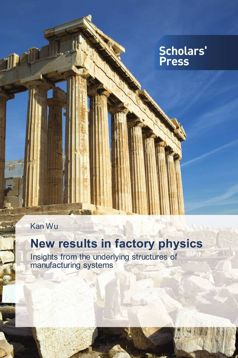 New results in factory physics manufacturing systems modelling
