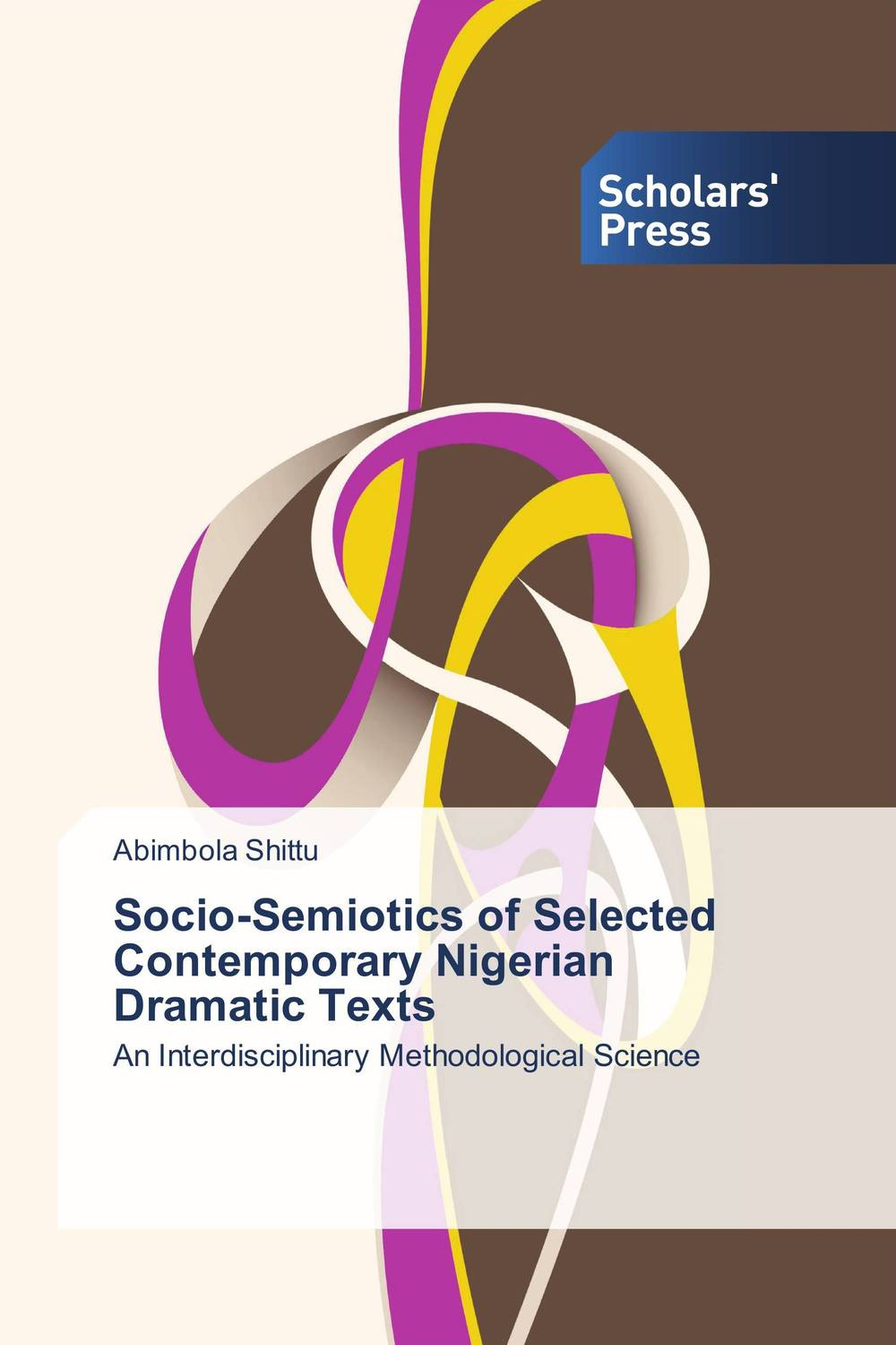 Socio-Semiotics of Selected Contemporary Nigerian Dramatic Texts adam smith the wealth of nations the economics classic a selected edition for the contemporary reader