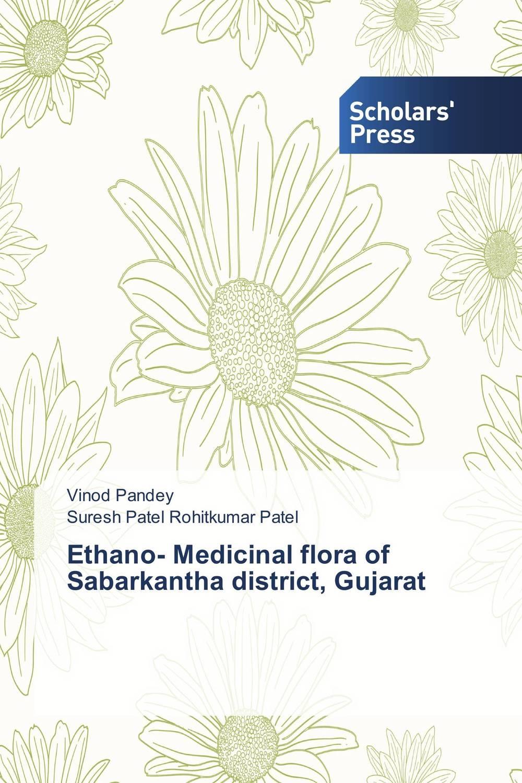 купить Ethano- Medicinal flora of Sabarkantha district, Gujarat недорого