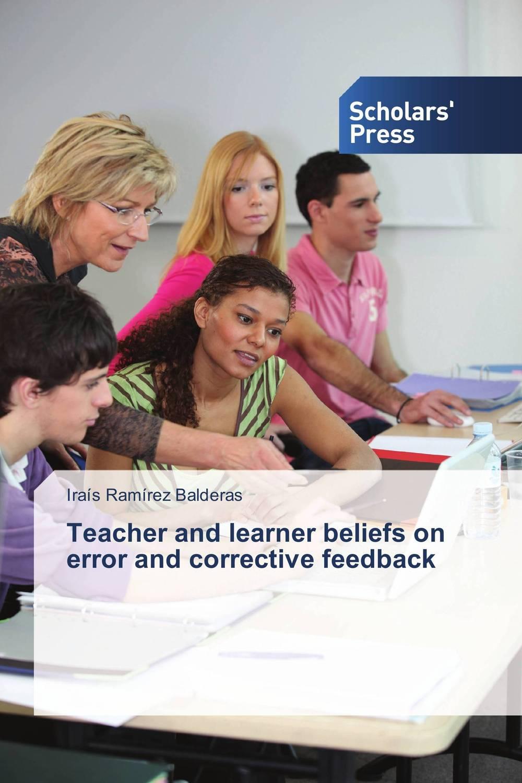 Teacher and learner beliefs on error and corrective feedback error feedback types