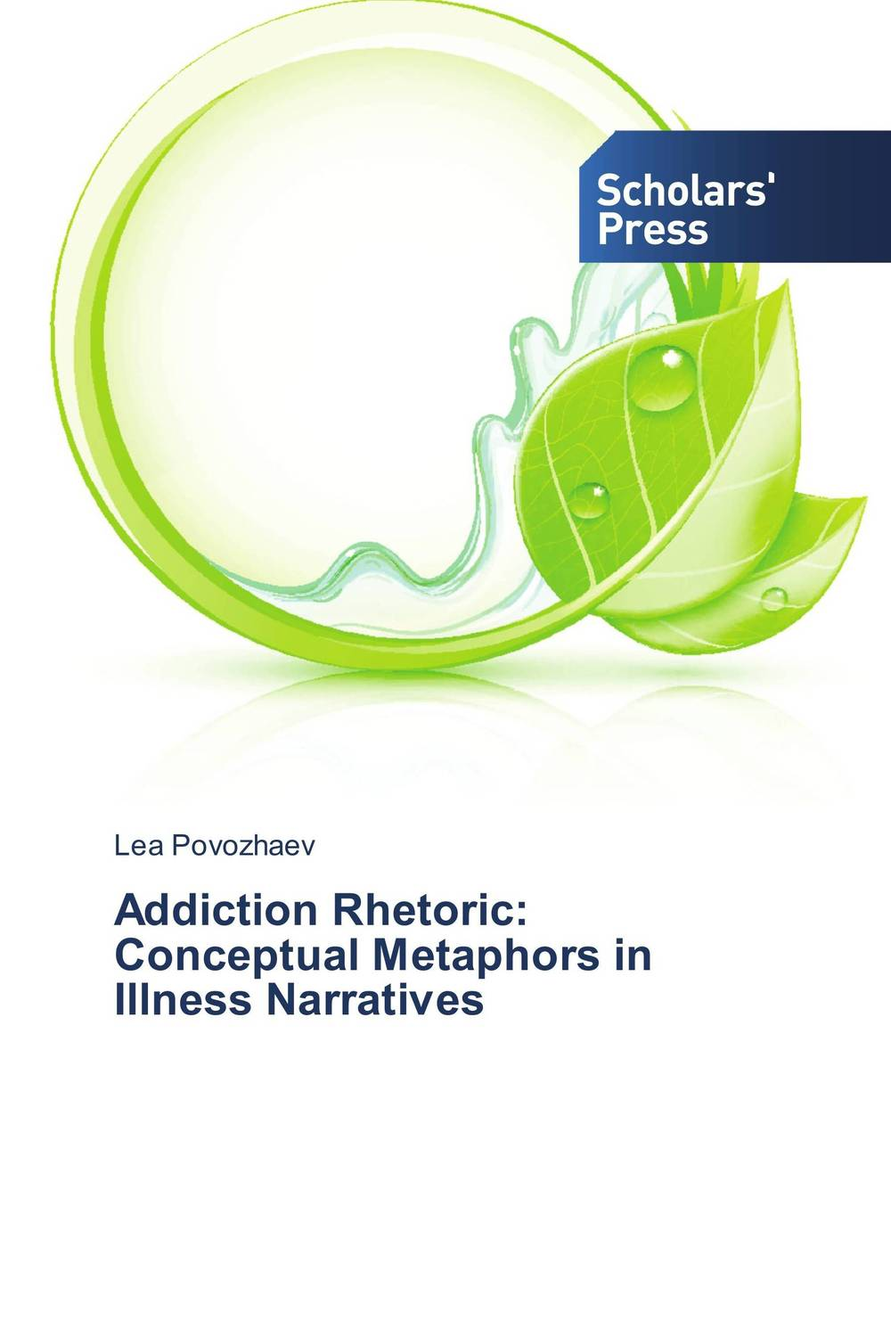 Addiction Rhetoric: Conceptual Metaphors in Illness Narratives illness as metaphor and aids and its metaphors