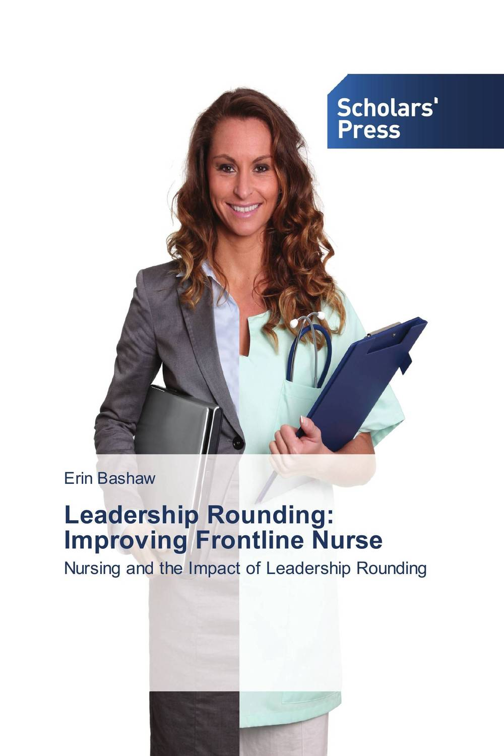 Leadership Rounding: Improving Frontline Nurse