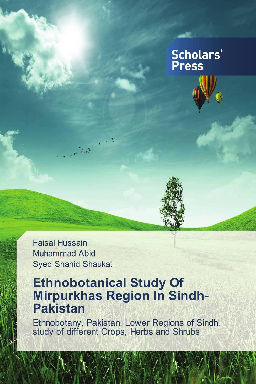Ethnobotanical Study Of Mirpurkhas Region In Sindh?Pakistan faisal hussain muhammad abid and syed shahid shaukat ethnobotanical study of mirpurkhas region in sindh pakistan