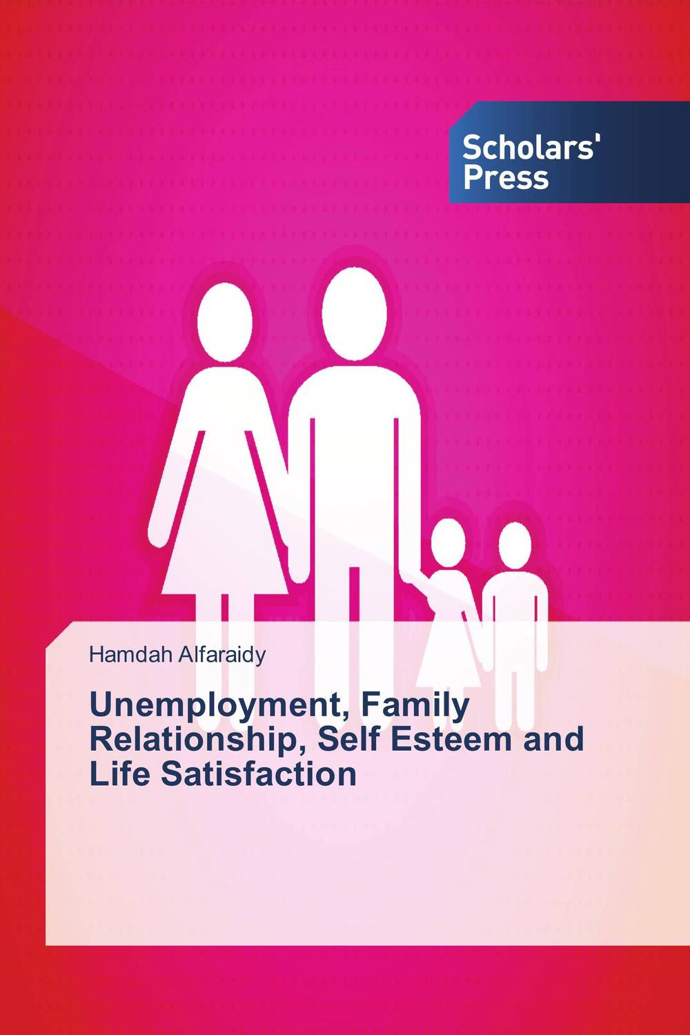 Unemployment, Family Relationship, Self Esteem and Life Satisfaction janet norton on the other side the fall