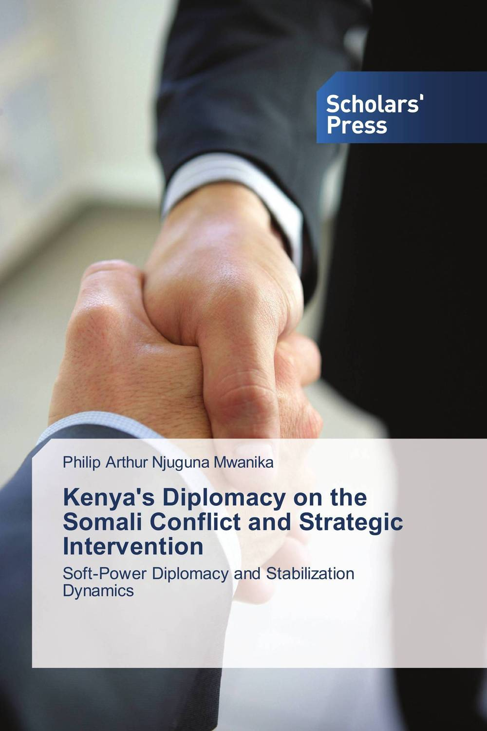 Kenya's Diplomacy on the Somali Conflict and Strategic Intervention nuhu saje adamu strategic role of interfaith diplomacy in conflicts management