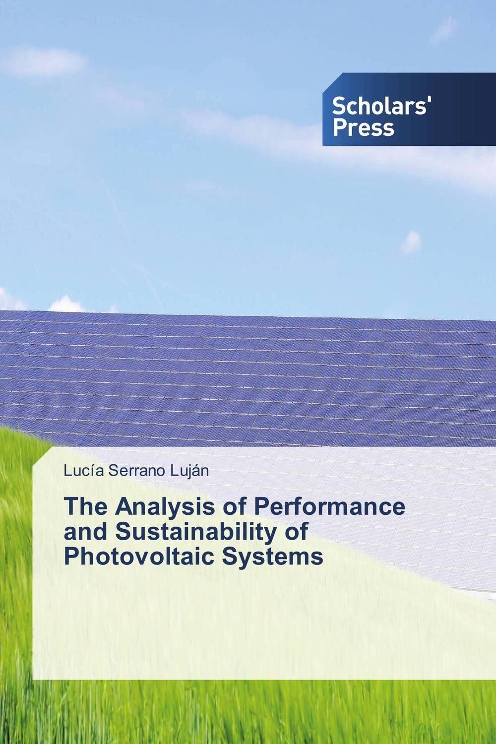 The Analysis of Performance and Sustainability of Photovoltaic Systems anton camarota sustainability management in the solar photovoltaic industry