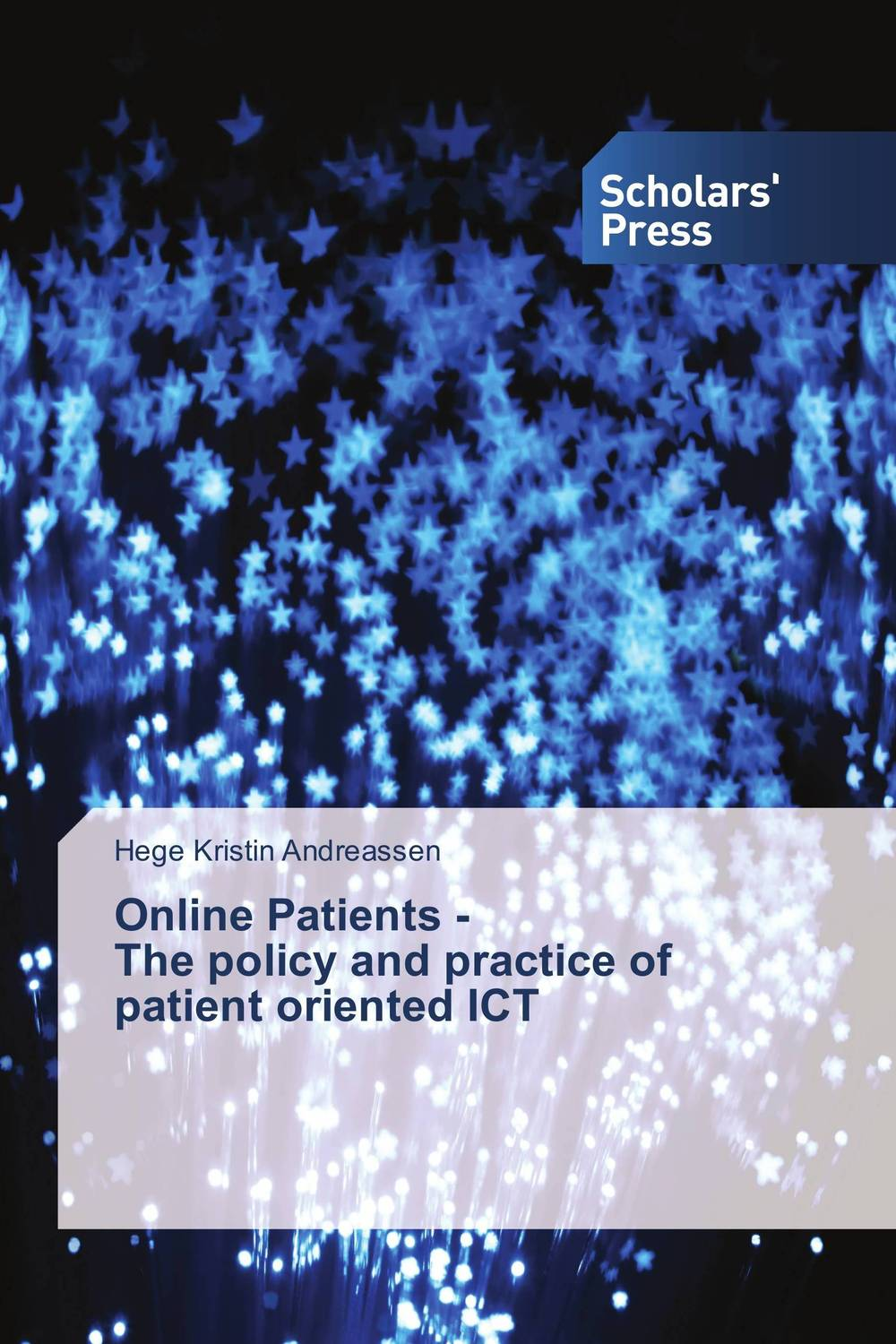 Online Patients - The policy and practice of patient oriented ICT the role of evaluation as a mechanism for advancing principal practice