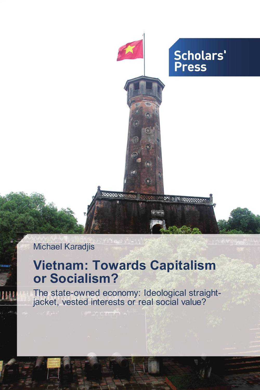 Vietnam: Towards Capitalism or Socialism? addison wiggin endless money the moral hazards of socialism