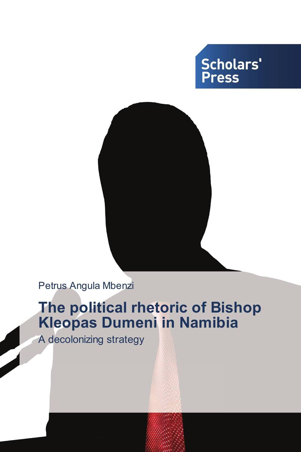 The political rhetoric of Bishop Kleopas Dumeni in Namibia a study of the religio political thought of abdurrahman wahid