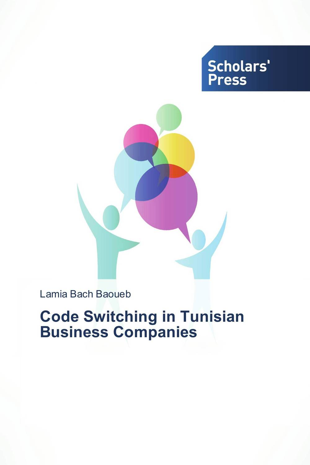 Code Switching in Tunisian Business Companies linguistic variation in a multilingual setting