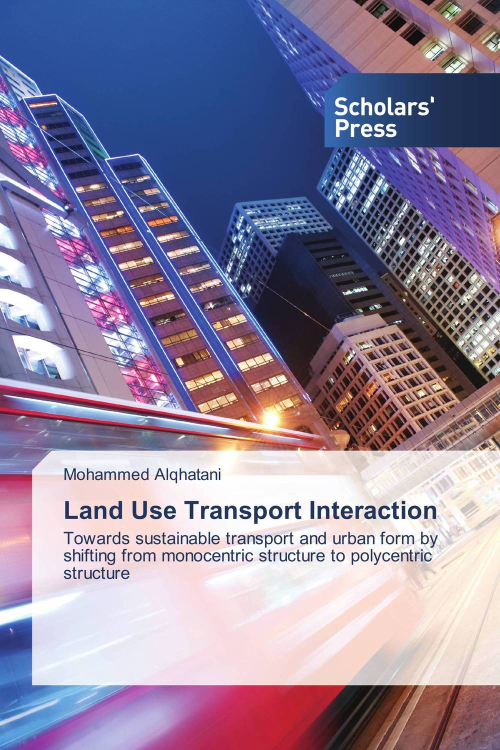 Land Use Transport Interaction the intensity of urban residential land use and land values