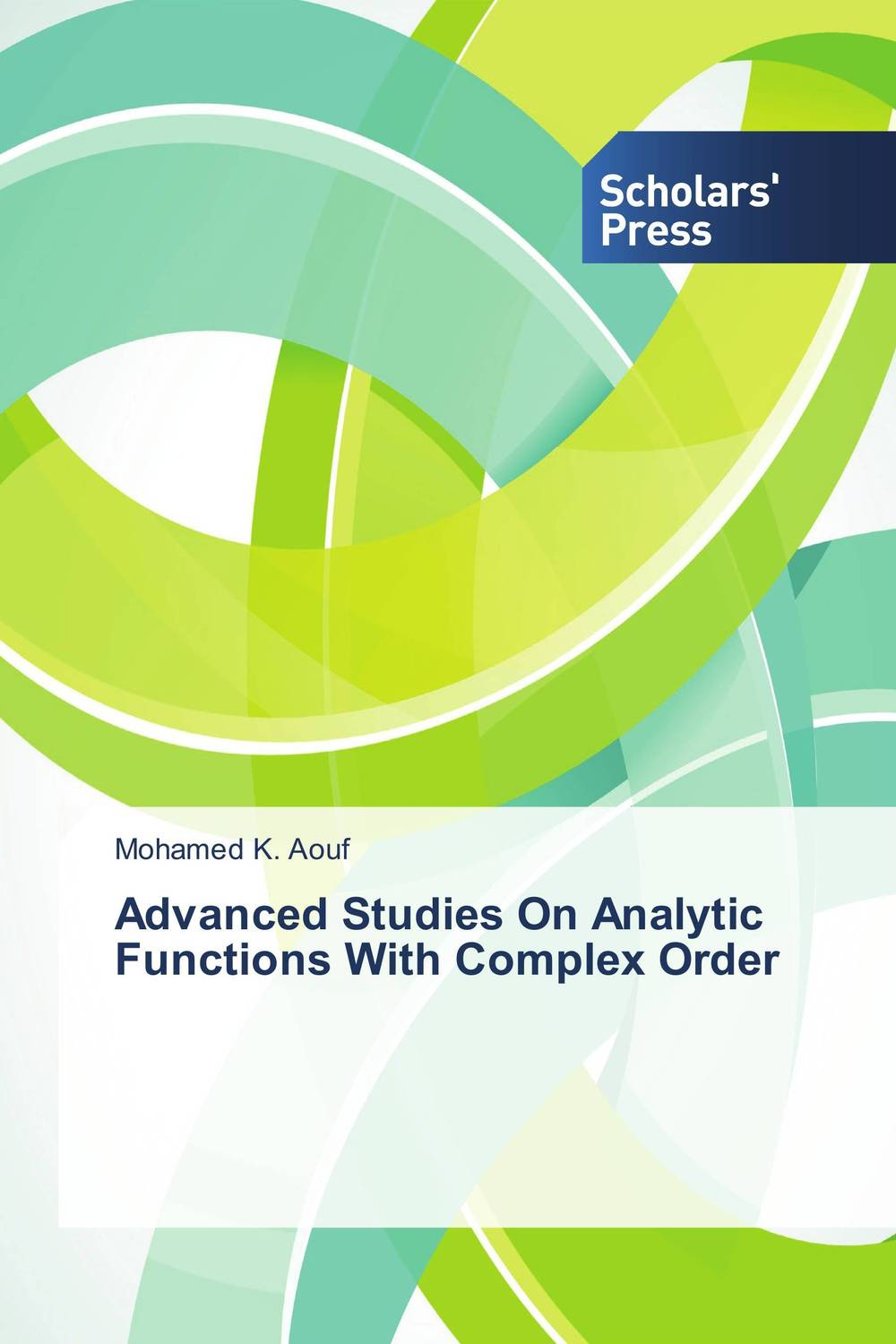 Advanced Studies On Analytic Functions With Complex Order special classes of analytic functions and their properties