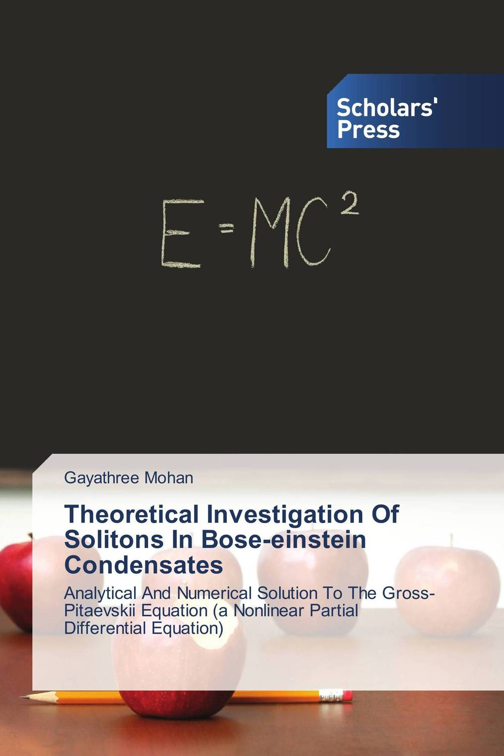 Theoretical Investigation Of Solitons In Bose-einstein Condensates analytical and numerical approximation solution of bio heat equation