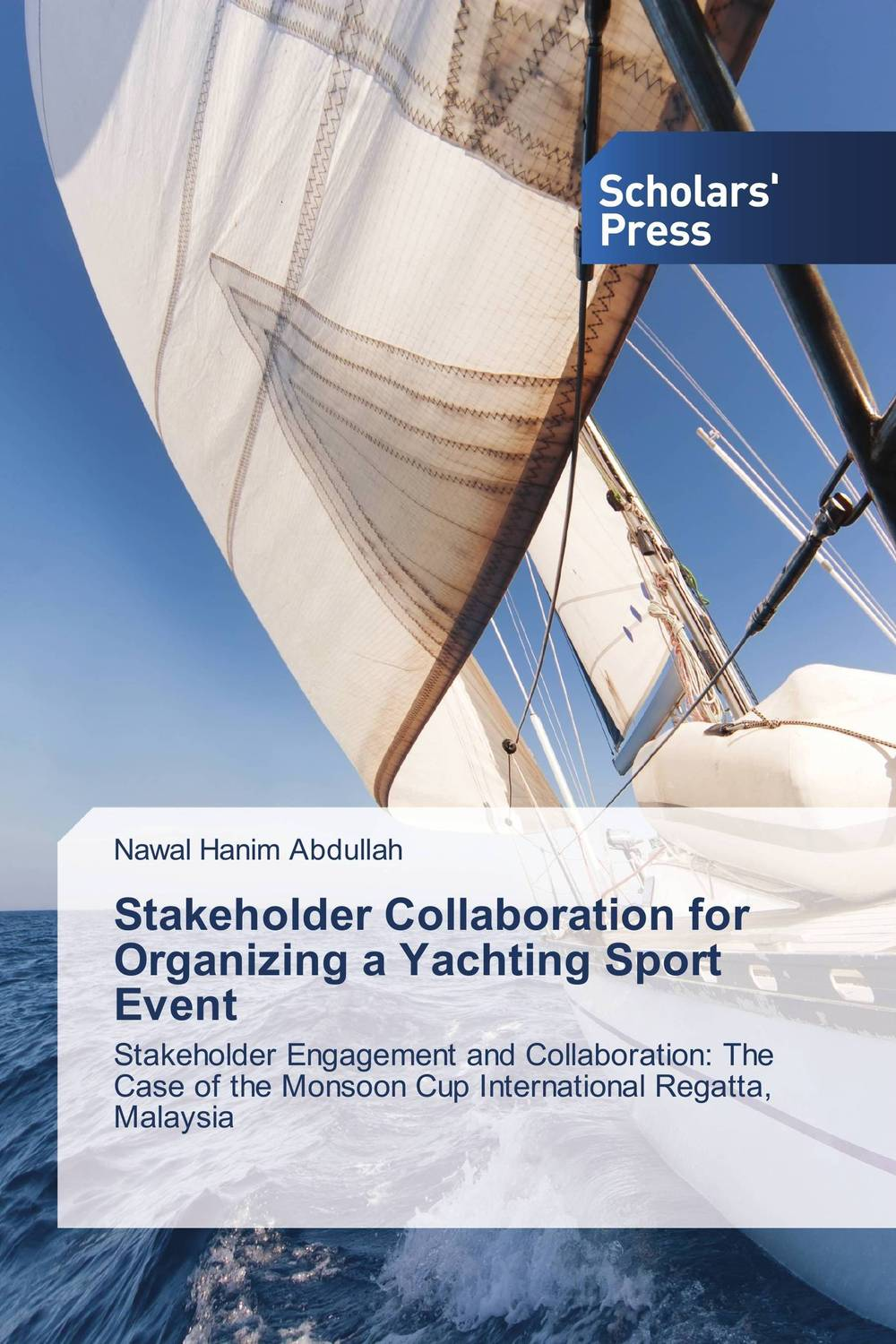 Stakeholder Collaboration for Organizing a Yachting Sport Event evaluation of the impact of a mega sporting event
