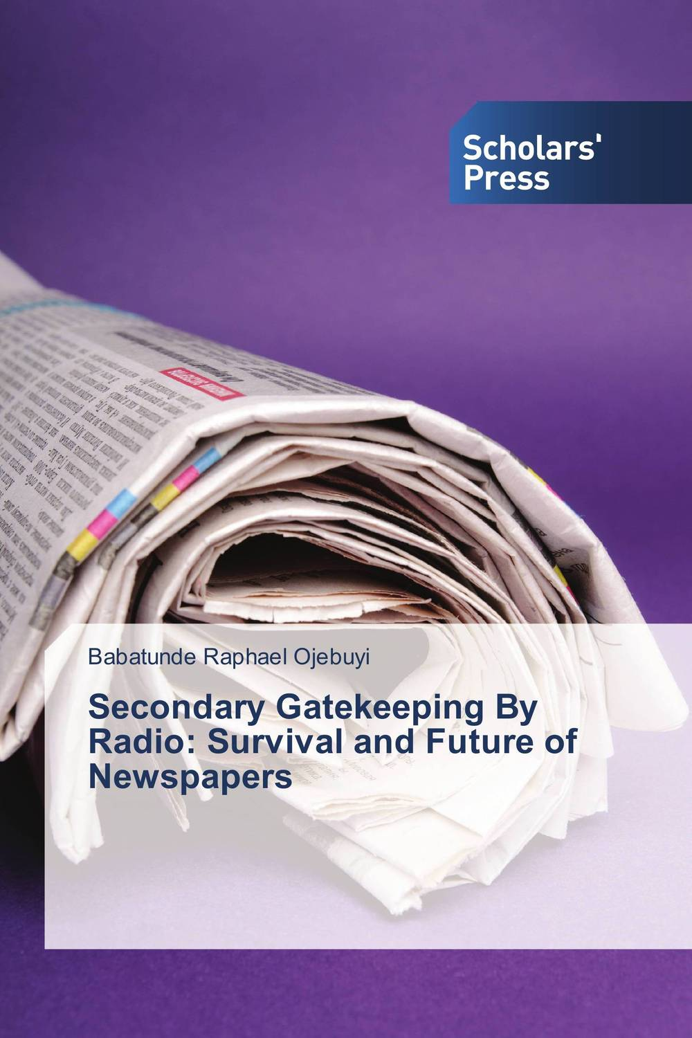 Secondary Gatekeeping By Radio: Survival and Future of Newspapers secondary gatekeeping by radio survival and future of newspapers