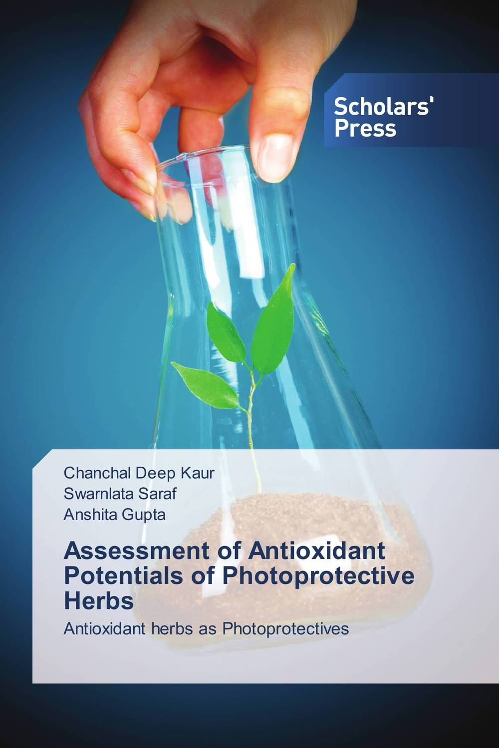 Assessment of Antioxidant Potentials of Photoprotective Herbs atamjit singh pal paramjit kaur khinda and amarjit singh gill local drug delivery from concept to clinical applications