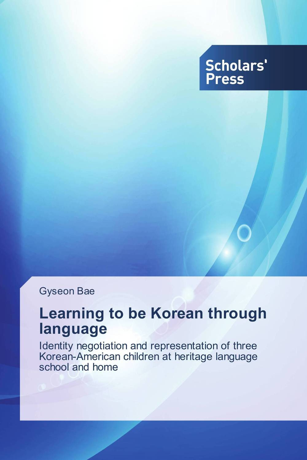 Learning to be Korean through language language policy and identity in a diverse society