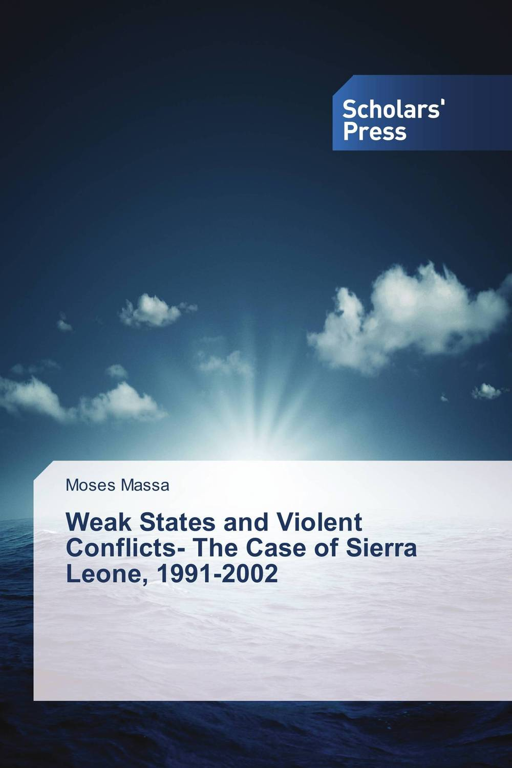 Weak States and Violent Conflicts- The Case of Sierra Leone, 1991-2002 victorian america and the civil war