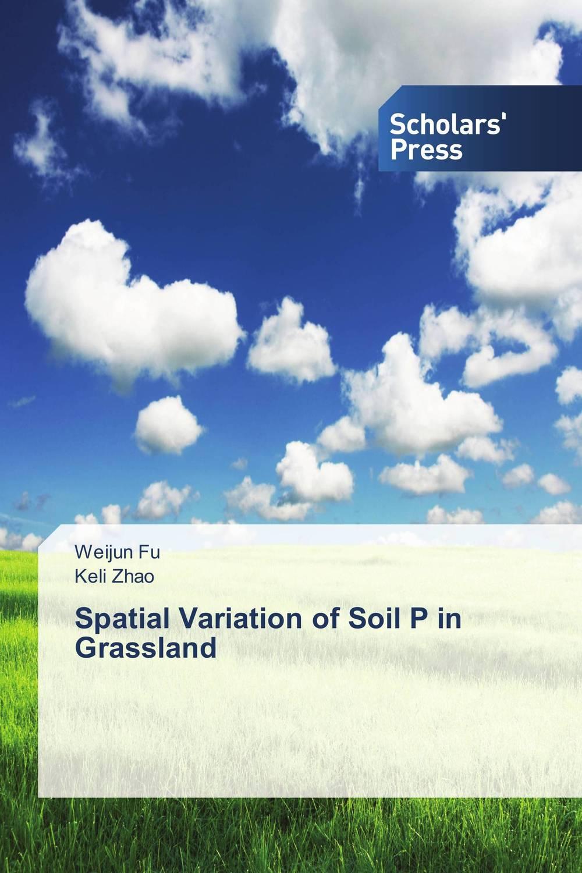 Spatial Variation of Soil P in Grassland love of the grassland 600g