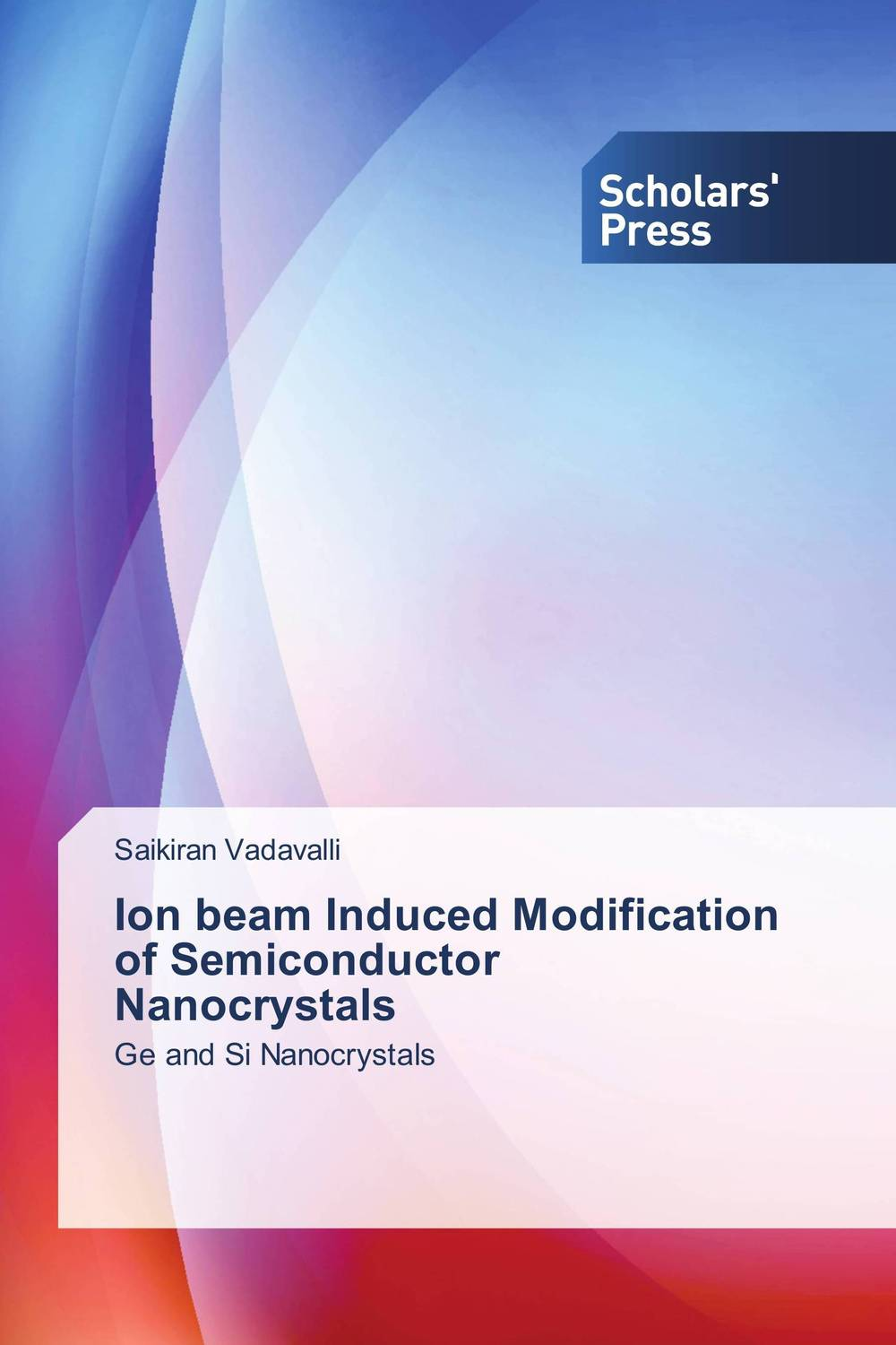 Ion beam Induced Modification of Semiconductor Nanocrystals jai prakash embedded metal nanoparticles by ion beam mixing