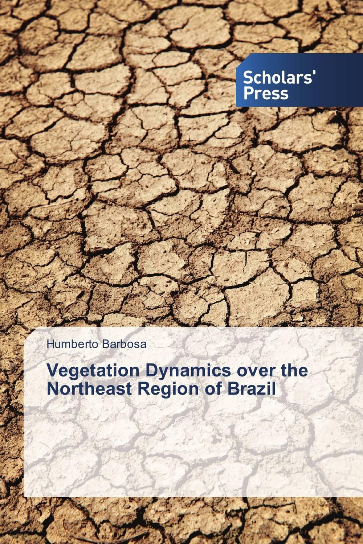Vegetation Dynamics over the Northeast Region of Brazil vegetation hong 30