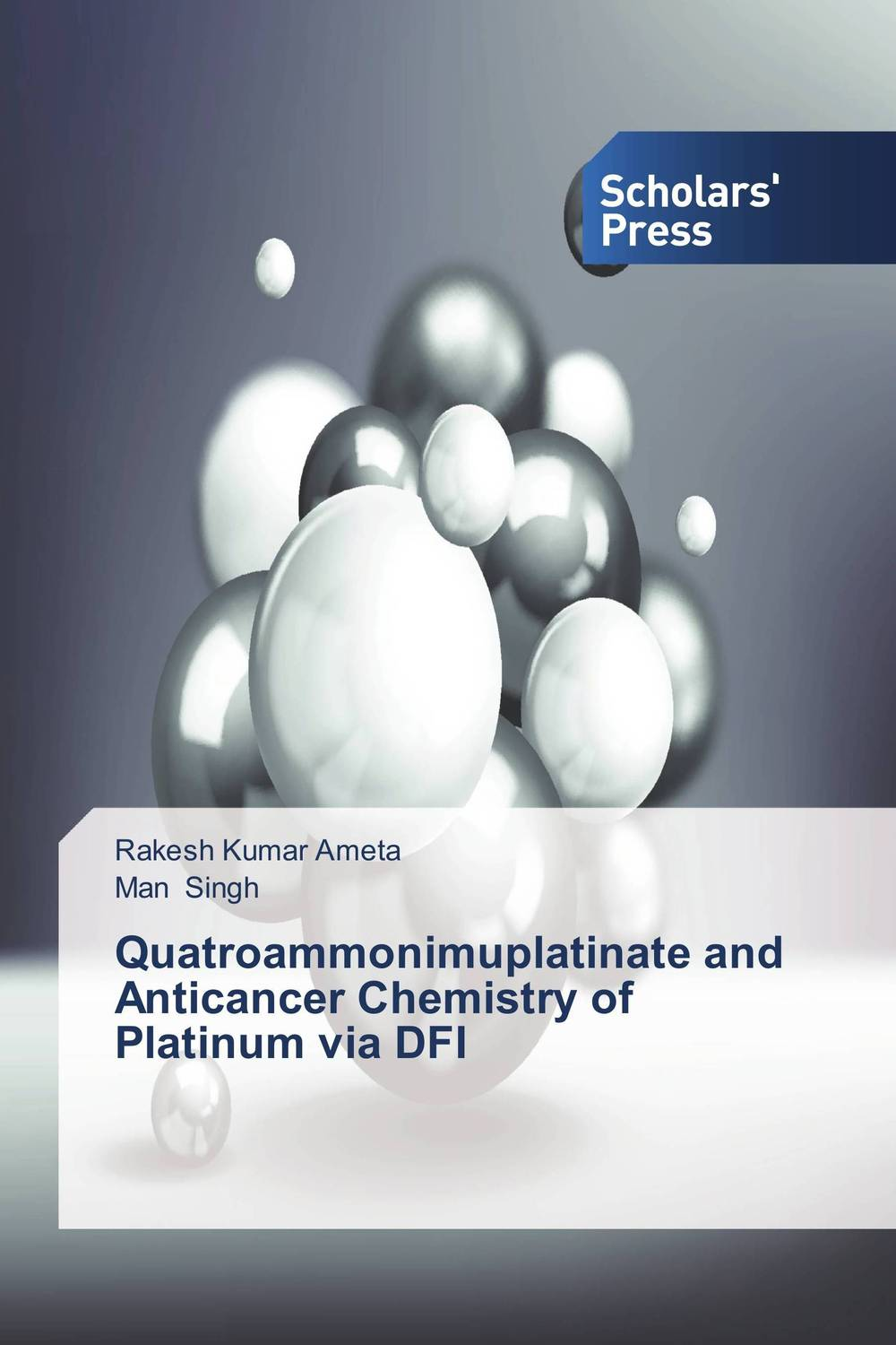 Quatroammonimuplatinate and Anticancer Chemistry of Platinum via DFI rakesh kumar ameta and man singh quatroammonimuplatinate and anticancer chemistry of platinum via dfi