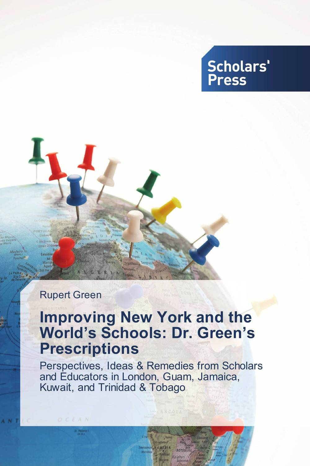 Improving New York and the World's Schools: Dr. Green's Prescriptions b style bs002ewqvn71 b style