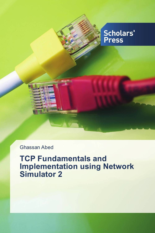 TCP Fundamentals and Implementation using Network Simulator 2 autonomic network management fundamentals