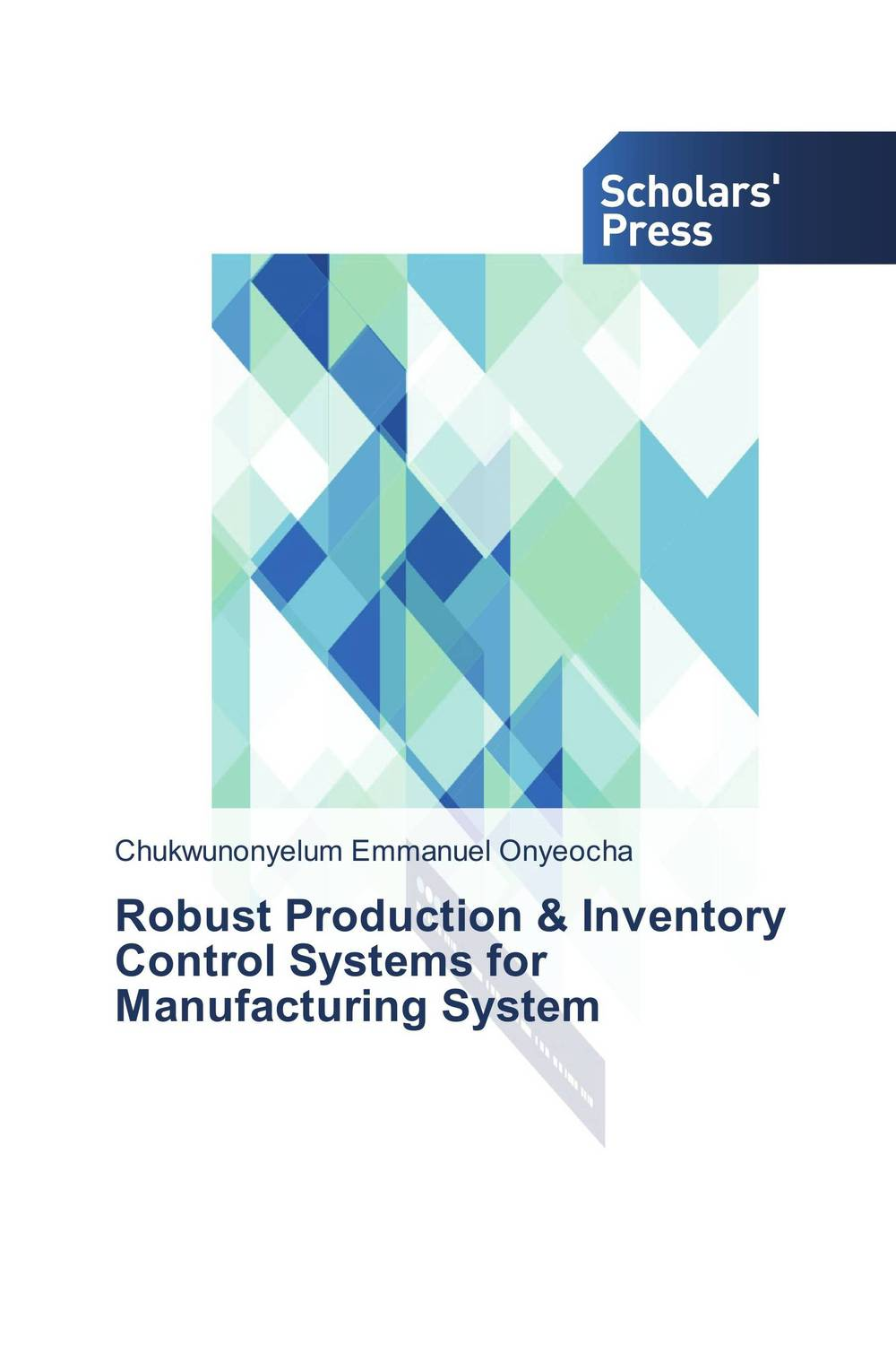Robust Production & Inventory Control Systems for Manufacturing System manufacturing systems modelling