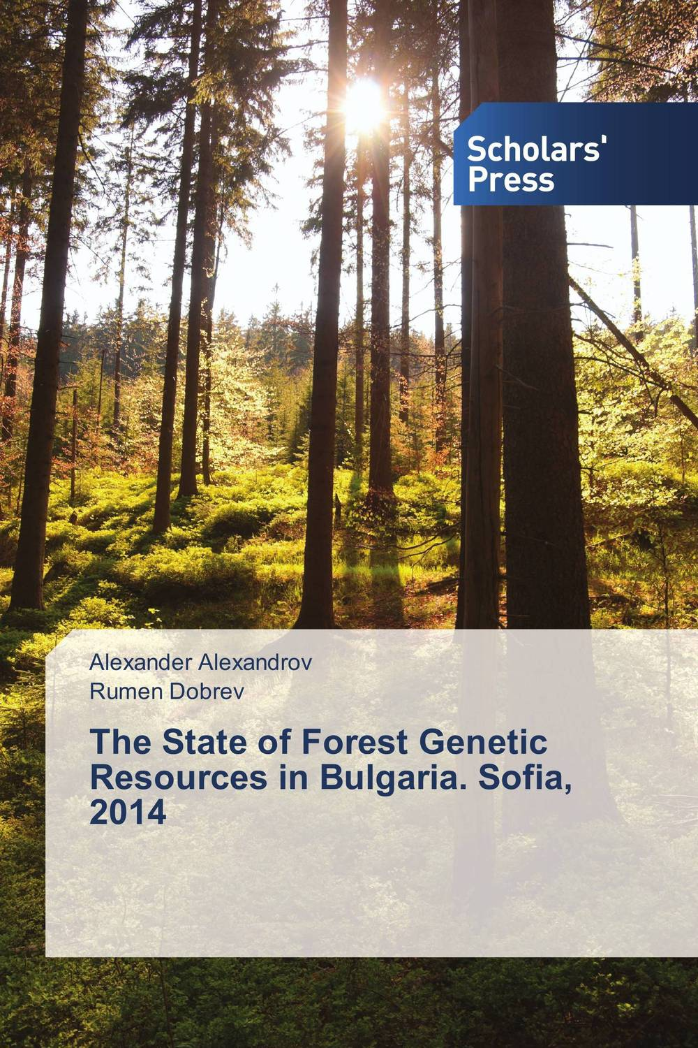 The State of Forest Genetic Resources in Bulgaria. Sofia, 2014 affair of state an
