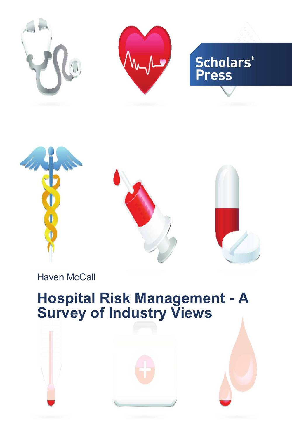 Hospital Risk Management - A Survey of Industry Views risk analysis and risk management in banks