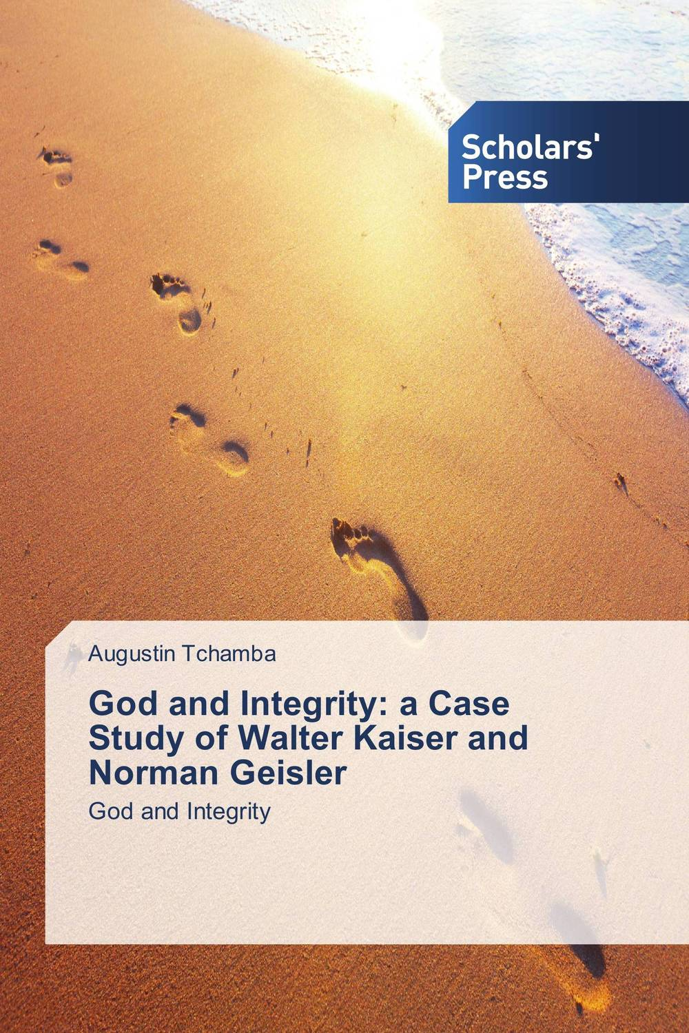 God and Integrity: a Case Study of Walter Kaiser and Norman Geisler