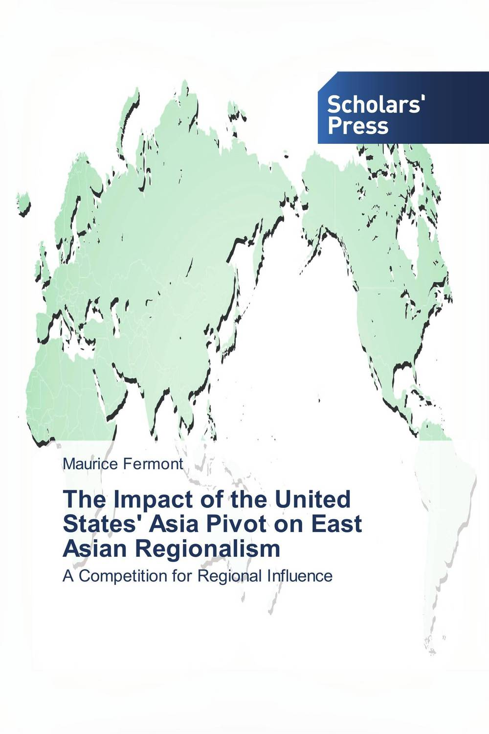 The Impact of the United States' Asia Pivot on East Asian Regionalism arthur cotterell western power in asia its slow rise and swift fall 1415 1999