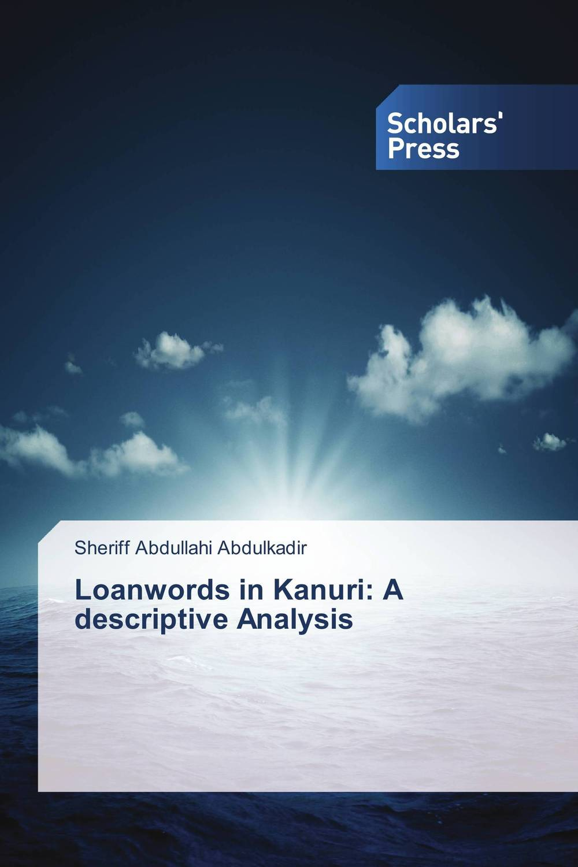Loanwords in Kanuri: A descriptive Analysis sociobiogenetic linguistics