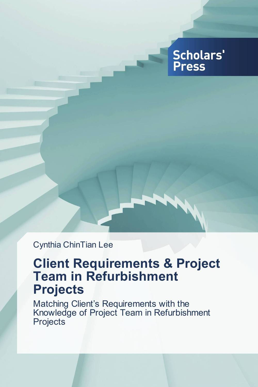 Client Requirements & Project Team in Refurbishment Projects george eckes six sigma team dynamics the elusive key to project success