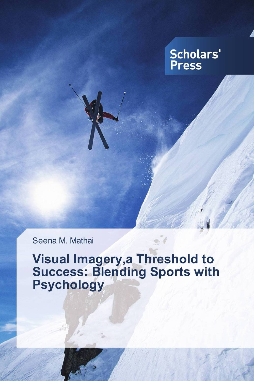 Visual Imagery,a Threshold to Success: Blending Sports with Psychology shailaja menon ahmedabad colonial imagery and urban mindscapes