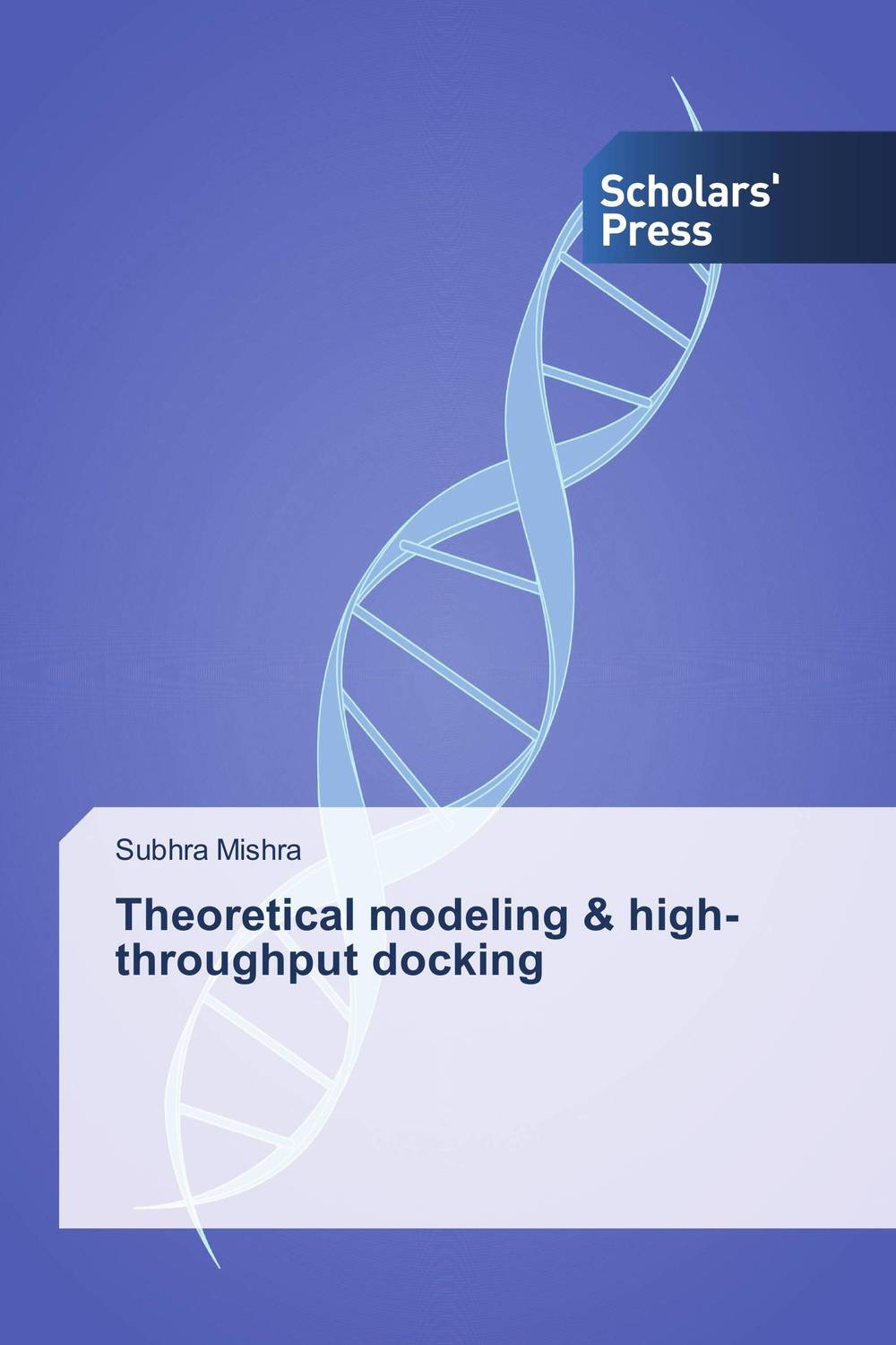 Theoretical modeling & high-throughput docking bioinformatic approaches to structure and function of protein